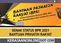 SEMAK BPR : CARA CHECK STATUS KELULUSAN BANTUAN PRIHATIN RAKYAT 2021